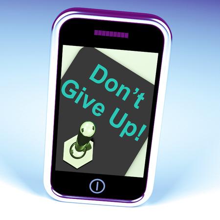 perseverar: No d� para arriba Interruptor Mostrando Determinaci�n Persistir y perseverar