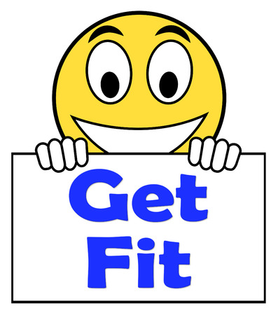 get a workout: Get Fit On Sign Showing Working Out Or Fitness