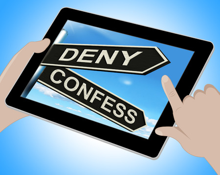 confess: Deny Confess Tablet Meaning Refute Or Admit To