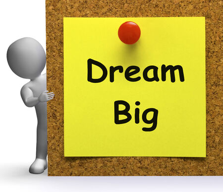 Dream Big Note Meaning Ambition Future Or Hope Stock Photo