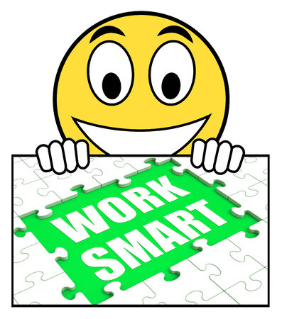 efficiently: Work Smart Sign Showing Worker Enhancing Productivity