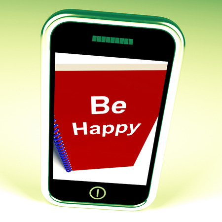 happier: Be Happy Phone Meaning Being Happier or Merry Stock Photo