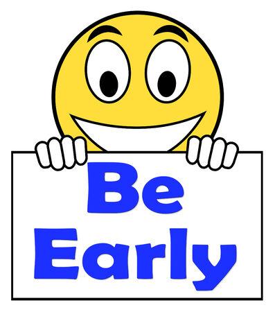 llegar tarde: Sé Early On Sign Mostrando llegar a tiempo