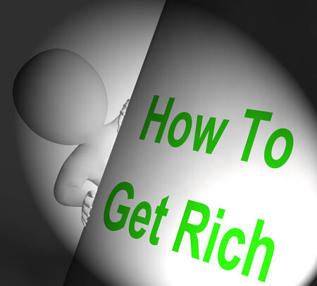 financially: How To Get Rich Sign Displaying Making Money Stock Photo