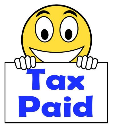 excise: Imposta pagata sugli segno mostrando dazi o accise pagamento Archivio Fotografico