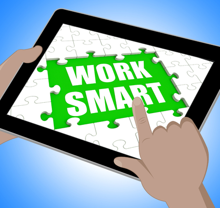 efficiently: Work Smart Tablet Meaning Employee Productivity And Efficiency Stock Photo