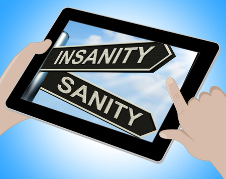 insanity: Insanity Sanity Tablet Showing Crazy Or Psychologically Sound