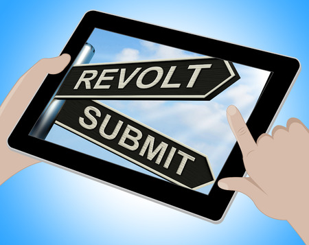rebellion: Revolt Submit Tablet Meaning Rebellion Or Acceptance Stock Photo