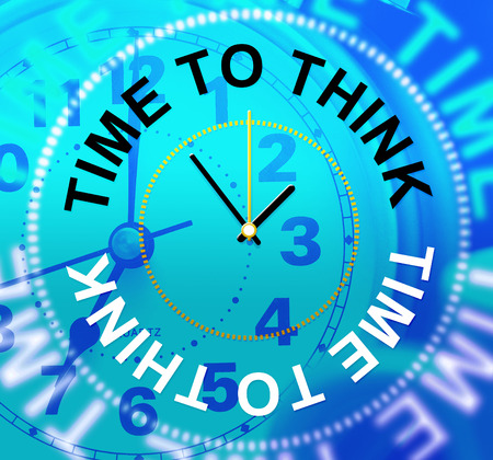 consideration: Time To Think Showing Consideration Considering And Reflection