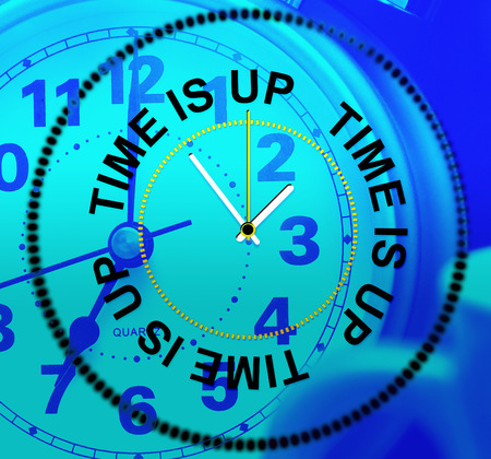 tardiness: Time Is Up Meaning Being Late And Hurry