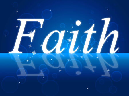 credence: Faith Trust Representing Believe In And Religious