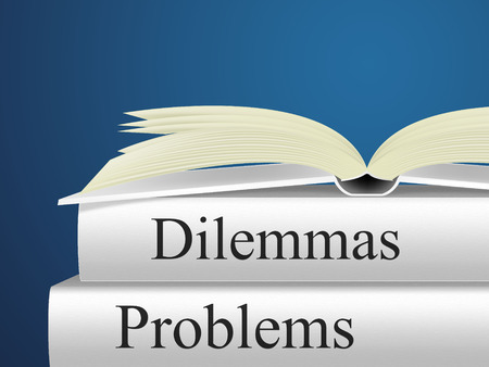 Problems Dilemmas Meaning Awkward Situation And Trouble