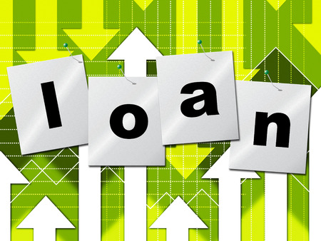 loaning: Borrow Loan Representing Advance Lend And Funding