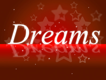 Dream Dreams Showing Goal Vision And Hope