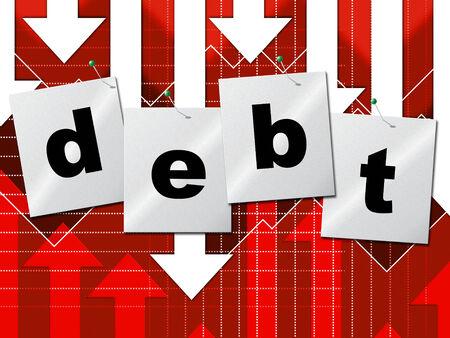 indebt: Debt Debts Indicating Financial Obligation And Finance