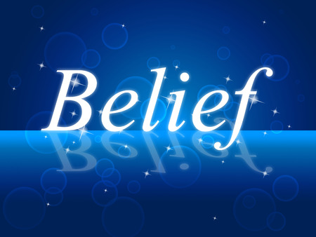believing: Creencia Palabra Significado Belive en s� mismo y Creencias Creer
