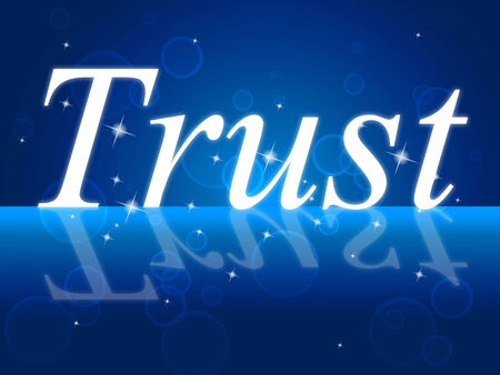 credence: Trust Faith Showing Believe In And Entrust