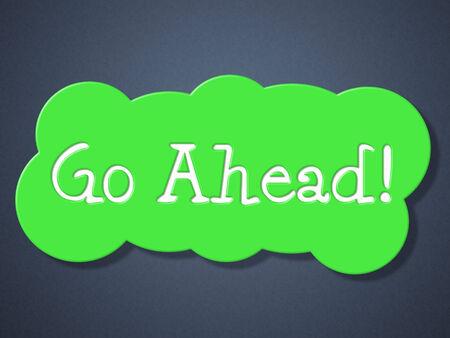 seguir adelante: Go Ahead Representando Commence Placard y comenzar