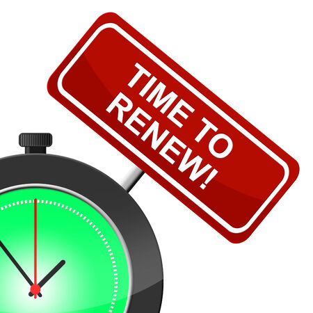 modernize: Time To Renew Meaning Fix Up And Modernize Stock Photo