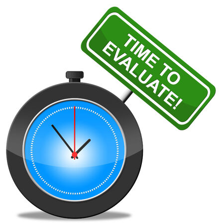 evaluating: Time To Evaluate Representing Opinion Evaluation And Judge Stock Photo