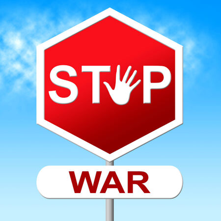 clashes: War Stop Meaning Warning Sign And Conflicts