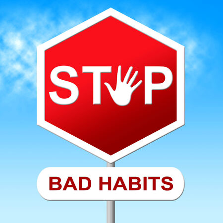 Stop Bad Habits Representing Warning Sign And Prevent photo