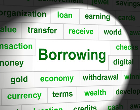 borrowing: Debt Borrowing Showing Financial Obligation And Finance