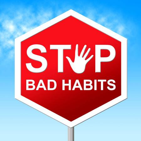 malos habitos: Deje los malos h�bitos Significado Se�al de advertencia Y Mejorar Foto de archivo
