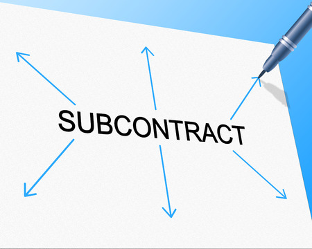 independent contractor: Subcontract Subcontracting Showing Independent Contractor And Work Stock Photo