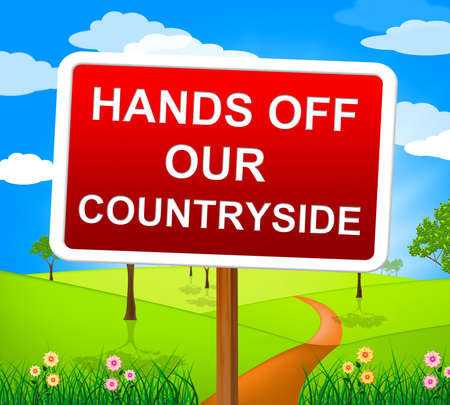 hands off: Hands Off Countryside Meaning Environment Picturesque And Meadow