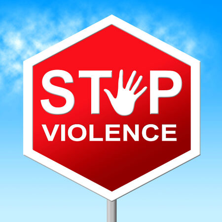 savagery: Stop Violence Meaning Warning Sign And Brutality