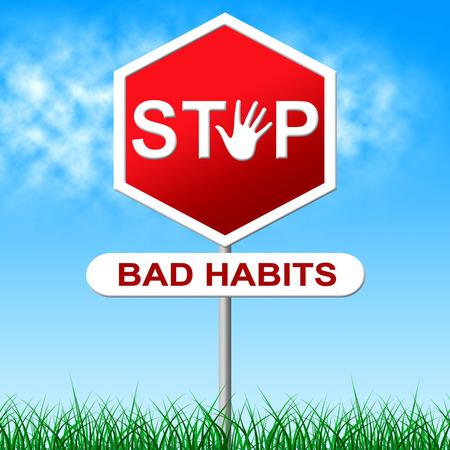 malos habitos: Deja los malos h�bitos Significado Se�al de peligro y prohibidos Foto de archivo