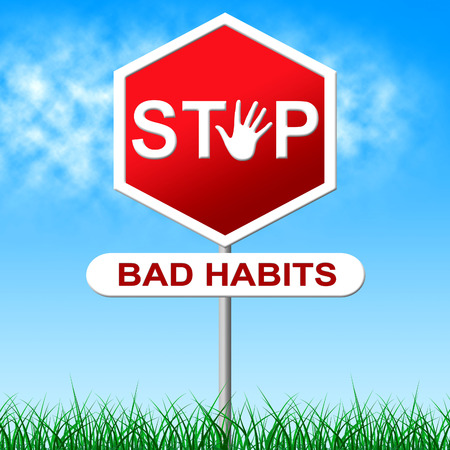 Stop Bad Habits Meaning Warning Sign And Prohibited photo