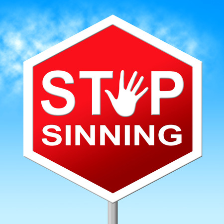 unethical: Stop Sinning Meaning Warning Sign And Sinner Stock Photo