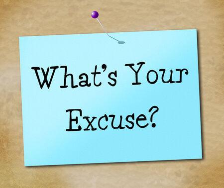 excuser: Quelle est votre excuse Repr�sentant D�termin� � r�ussir et pers�v�rance Banque d'images