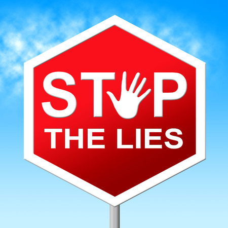 untrue: Stop The Lies Representing Warning Sign And Truth