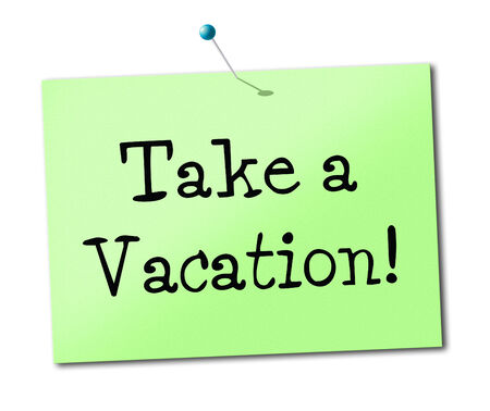 take time off: Take A Vacation Showing Time Off And Relaxation