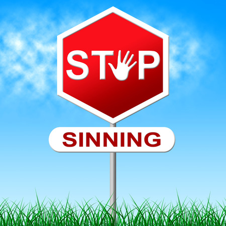 wrongdoing: Stop Sinning Showing Warning Sign And Danger Stock Photo