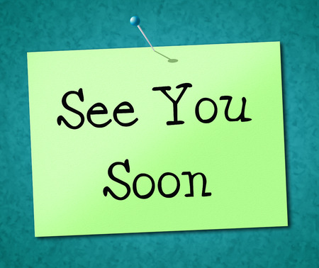 See You Soon Representing Good Bye And Farewell photo