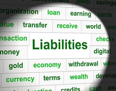indebt: Debts Liabilities Indicating Indebt Financial And Owe Stock Photo