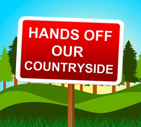 hands off: Hands Off Countryside Meaning Go Away And Landscape