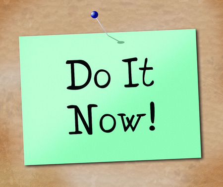 Do It Now Indicating At The Moment And Present photo