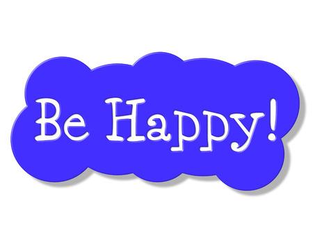 Be Happy Darstellen Werbung Joy And Nachricht