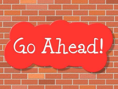 incominciare: Go Ahead Significato iniziare a utilizzare e Begin