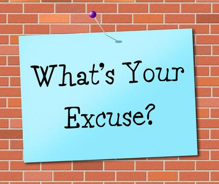 excuser: Quelle est votre excuse indiquant Dont Give Up et persistent Banque d'images