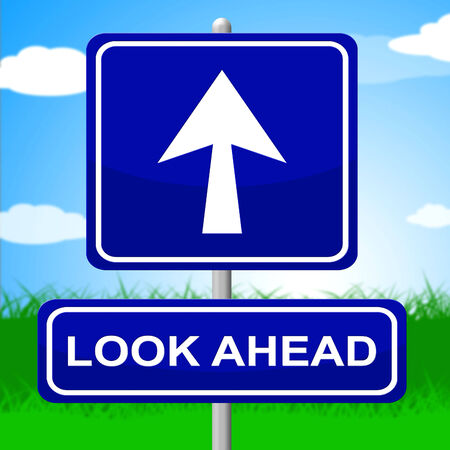 prophecy: Look Ahead Sign Showing Future Plans And Prophecy