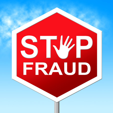 fraudulent: Stop Fraud Indicating Rip Off And Deceit