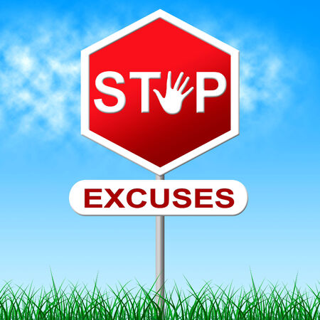 mitigating: Stop Excuses Representing Warning Sign And Prohibited Stock Photo