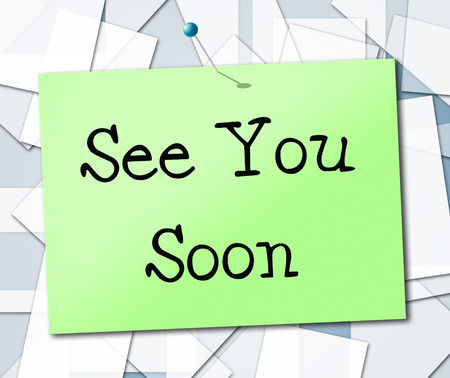 See You Soon Meaning Good Bye And Placard photo