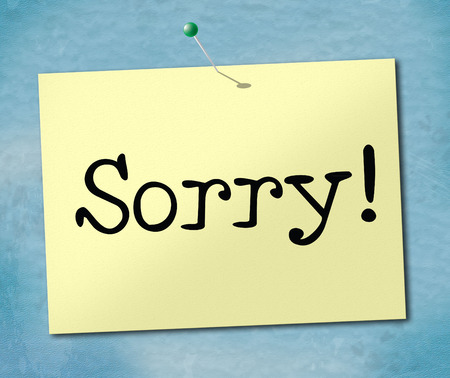 remorse: Sorry Sign Showing Advertisement Placard And Apologize